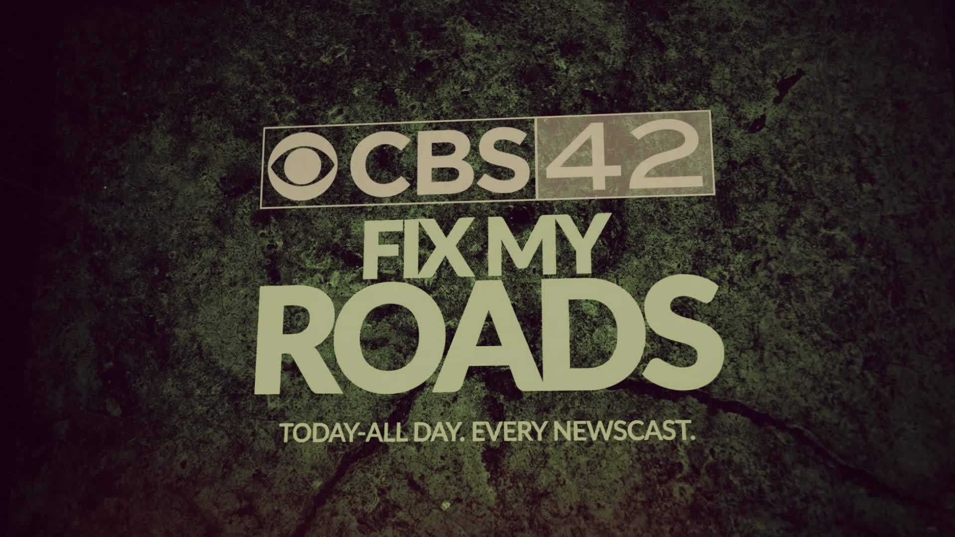 FIX MY ROADS Today. All day. Every newscast